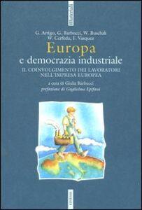 Libro Europa e democrazia industriale. Il coinvolgimento dei lavoratori nell'impresa europea