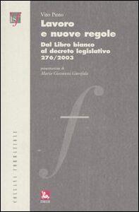 Foto Cover di Lavoro e nuove regole. Dal Libro bianco al decreto legislativo 276/2003, Libro di Vito Pinto, edito da Ediesse
