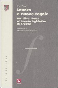 Libro Lavoro e nuove regole. Dal Libro bianco al decreto legislativo 276/2003 Vito Pinto