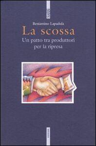 Libro La scossa. Un patto tra produttori per la ripresa Beniamino Lapadula