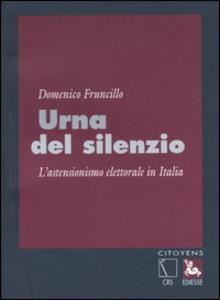 Libro Urna del silenzio. L'astensionismo elettorale in Italia Domenico Fruncillo