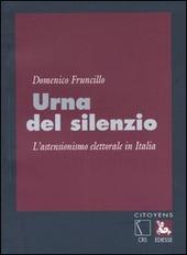 Urna del silenzio. L'astensionismo elettorale in Italia