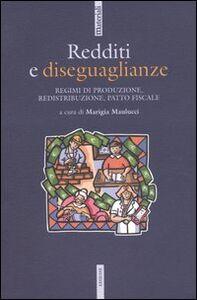 Libro Redditi e diseguaglianze. Regime di produzione, redistribuzione, patto fiscale