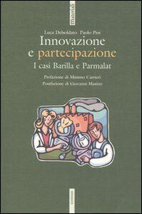 Libro Innovazione e partecipazione. I casi Barilla e Parmalat Luca Delsoldato , Paolo Pini