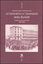 Le lavoratrici e i lavoratori della Borletti. Storie di vita e di lotta 1940-1963