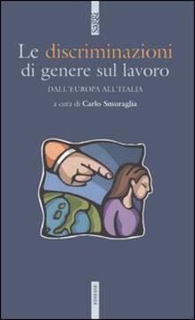 Le discriminazioni di genere sul lavoro. DallEuropa allItalia.pdf