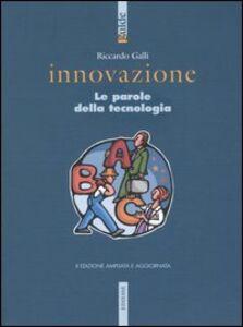 Foto Cover di Innovazione. Le parole della tecnologia, Libro di Riccardo Galli, edito da Ediesse