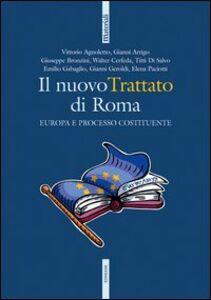 Libro Il nuovo trattato di Roma. Europa e processo costituente. Con CD-ROM