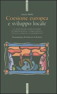 Coesione europea e sviluppo locale. Le politiche comunitarie di promozione territoriale: Italia e Spagna a confronto - Grazia Moffa - copertina