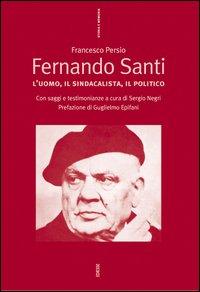 Fernando Santi. L'uomo, il ...