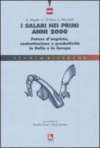Foto Cover di I salari nei primi anni 2000. Potere d'acquisto, contrattazione e produttività in Italia e in Europa, Libro di AA.VV edito da Ediesse