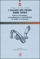 I salari nei primi anni 2000. Potere d'acquisto, contrattazione e produttività in Italia e in Europa
