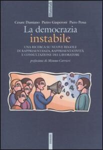 La democrazia instabile. Una ricerca su nuove regole di rappresentanza, rappresentatività e consultazione dei lavoratori
