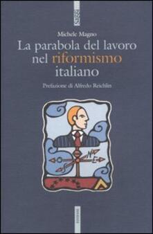 La parabola del lavoro nel riformismo italiano - Michele Magno - copertina