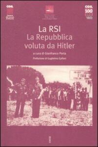La RSI. La repubblica voluta da Hitler. Atti del Convegno (Gardone Riviera, 22 aprile 2005)