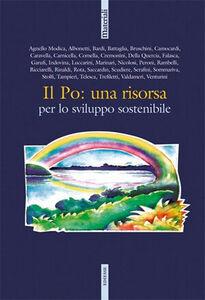 Foto Cover di Il Po. Una risorsa sostenibile, Libro di  edito da Ediesse