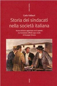 Libro Storia dei sindacati nella società italiana. Dalle origini ai giorni nostri Carlo Vallauri