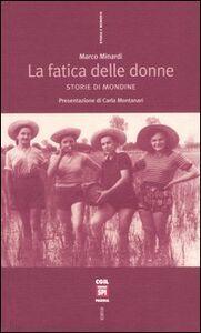Libro La fatica delle donne. Storie di mondine Marco Minardi
