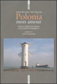Polonia mon amour. Dalle In...