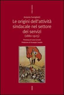 Origini dell'attività nel settore dei servizi (1880-1925) - Antonio Famiglietti - copertina