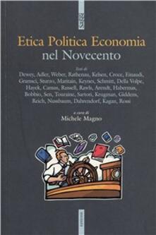 Osteriacasadimare.it Etica politica economia nel Novecento. Gli autori e i testi fondamentali per orientarsi nelle discussioni attuali Image