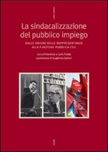 Libro La sindacalizzazione dl pubblico impiego. Dalle origini delle rappresentanze alla funzione pubblica CGIL