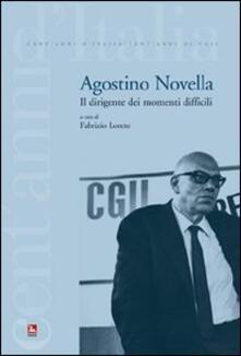 Agostino Novela. Il dirigente dei momenti difficili - Fabrizio Loreto - copertina
