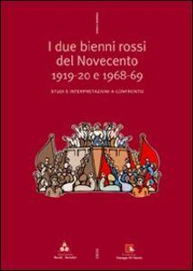 Foto Cover di Due bienni rossi del Novecento 19-20 e 68-69. Studi e interpretazioni a confronto, Libro di Luigi Falossi,Fabrizio Loreto, edito da Ediesse