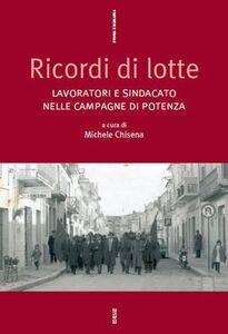 Libro Ricordi di lotte. Lavoratori e sindacato nelle campagne della Basilicata