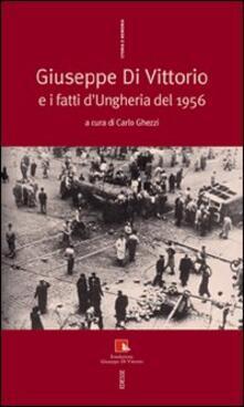 Giuseppe Di Vittorio e i fatti d'Ungheria del 1956 - copertina