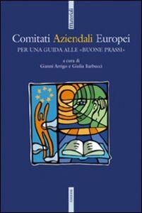 Libro Comitati aziendali europei. Per una guida alle «buone prassi»