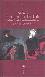 Libro Omicidi a Tortolì. La fosca vicenda di una Camera del Lavoro Carlo Ghezzi