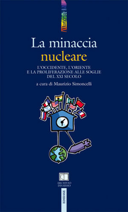 Libro La minaccia nucleare. L'Occidente, l'Oriente e la proliferazione alle soglie del XXI secolo