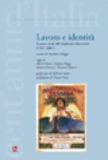 Lavoro e identità. I cento anni del sindacato ferrovieri (1907-2007) - Stefano Maggi - copertina