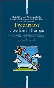 Foto Cover di Precariato e welfare in Europa. La tutela dei lavoratori precari in Belgio, Francia, Germania, Inghilterra e Spagna, Libro di  edito da Ediesse