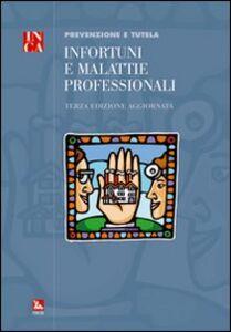 Libro Infortuni e malattie professionali. Prevenzione e tutela