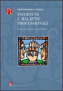 Infortuni e malattie professionali. Prevenzione e tutela - copertina