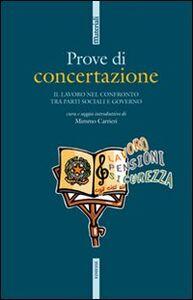 Foto Cover di Prove di concertazione. Il lavoro nel confronto tra le parti sociali e governo, Libro di  edito da Ediesse