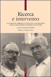 Libro Ricerca e intervento. La storia del CRS nelle carte del suo archivio e nelle riflessioni di Ingrao e Cotturri
