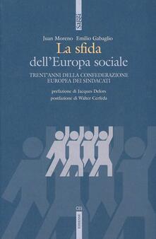 La sfida dellEuropa sociale. Trentacinque anni della Confederazione europea di sindacati.pdf