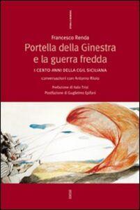 Libro Portella della Ginestra e la guerra fredda. I cento anni della Cgil siciliana. Conversazioni con Antonio Riolo Francesco Renda