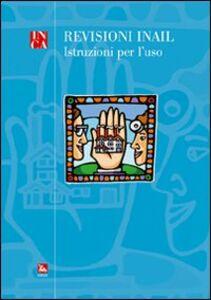 Foto Cover di Revisioni INAIL. Istruzioni per l'uso, Libro di  edito da Ediesse