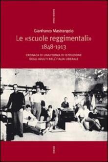 Le «Scuole reggimentali» 1848-1913. Cronaca di una forma di istruzione degli adulti nell'Italia liberale - Gianfranco Mastrangelo - copertina