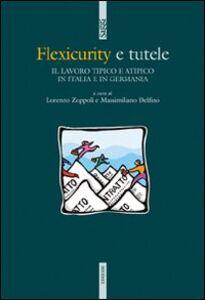 Libro Flexicurity e tutele. Il lavoro tipico e atipico in Italia e in Germania