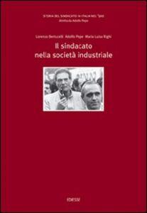 Libro Storia del sindacato in Italia nel '900. Vol. 4: Il sindacato nella società industriale. Lorenzo Bertucelli , Adolfo Pepe , M. Luisa Righi