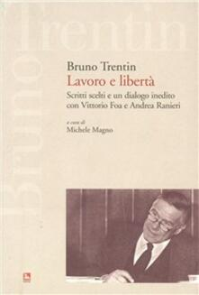 Squillogame.it Lavoro e libertà. Scritti scelti e un dialogo inedito con Vittorio Fo a e Andrea Ranieri Image