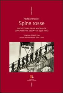 Libro Spine rosse. Breve storia della minoranza congressuale della CGIL (1978-2006) Paolo Andruccioli