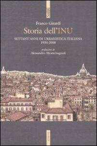 Foto Cover di Storia dell'INU. Settant'anni di urbanistica italiana 1930-2000, Libro di Franco Girardi, edito da Ediesse