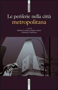 Foto Cover di Le periferie nella città metropolitana, Libro di  edito da Ediesse