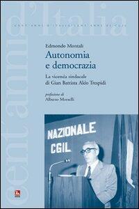 Autonomia e democrazia. La vicenda sindacale di Aldo Trespidi